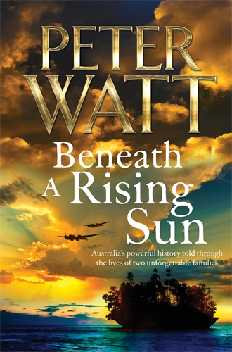 Peter Watt: Beneath a Rising Sun: The Frontier Series 10