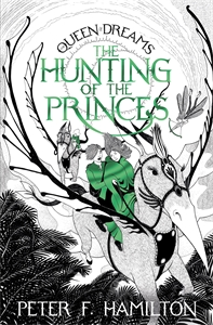 Peter F. Hamilton: The Hunting of the Princes: The Queen of Dreams Trilogy 2