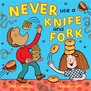 Never Use a Knife and Fork