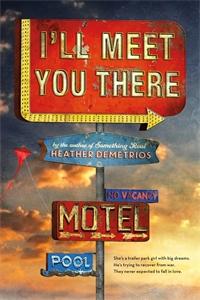 Heather Demetrios: I'll Meet You There
