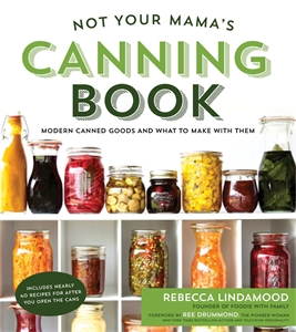 Rebecca Lindamood: Not Your Mama's Canning Book
