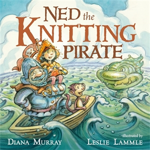 Diana Murray: Ned the Knitting Pirate