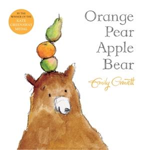 Emily Gravett: Orange Pear Apple Bear