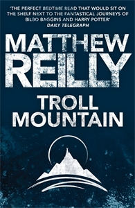 Matthew Reilly: Troll Mountain