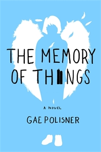 Gae Polisner: The Memory of Things