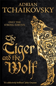 Adrian Tchaikovsky: The Tiger and the Wolf: Echoes of the Fall 1