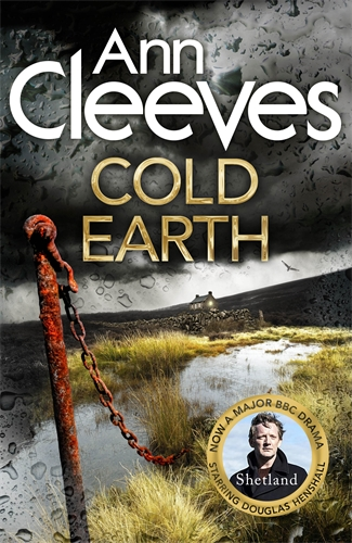 Ann Cleeves: Cold Earth: The Shetland Series 7