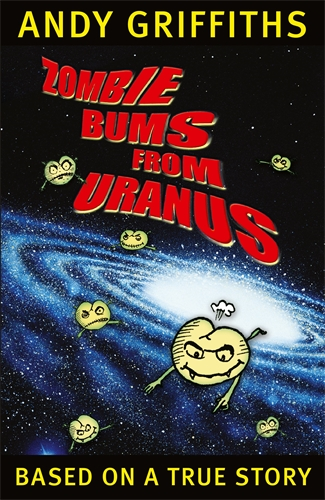 Andy Griffiths: Zombie Bums from Uranus