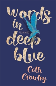 Cath Crowley - Words in Deep Blue