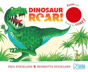 Henrietta Stickland: Dinosaur Roar! Single Sound Board Book