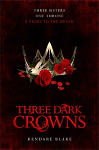 Kendare Blake: Three Dark Crowns: Three Dark Crowns Book 1