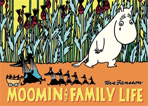 Tove Jansson: Moomin and Family Life