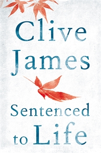 Clive James: Sentenced to Life