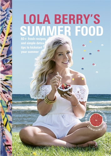 Lola Berry: Lola Berry's Summer Food