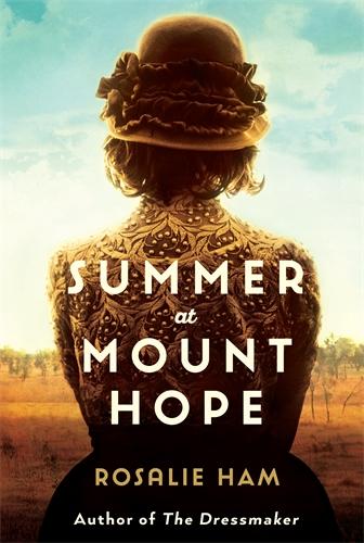 Rosalie Ham: Summer at Mount Hope