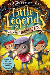 Tom Percival: The Magic Looking Glass: Little Legends 4