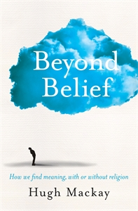 Hugh Mackay: Beyond Belief