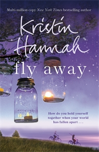 Kristin Hannah: Fly Away: Firefly Lane 2