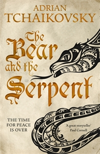 Adrian Tchaikovsky: The Bear and the Serpent: Echoes of the Fall 2