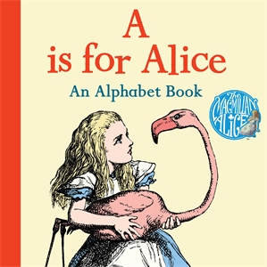 Lewis Carroll: A is for Alice: An Alphabet Book