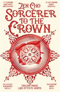 Zen Cho: Sorcerer to the Crown: Sorcerer Royal 1
