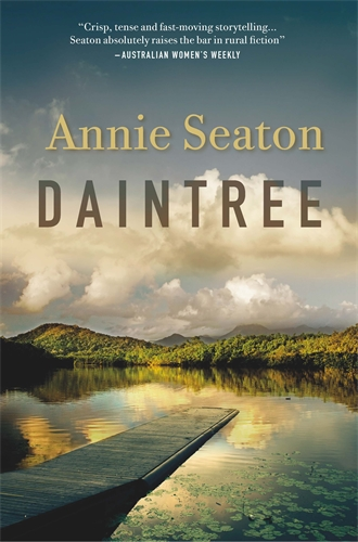 Annie Seaton: Daintree: The Porter Sisters 2