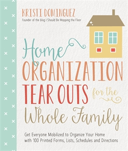 Home Organization Tear Outs for the Whole Family