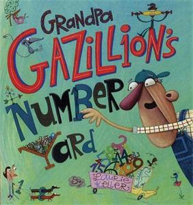 Laurie Keller: Grandpa Gazillion's Number Yard