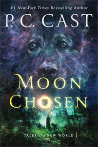 P. C. Cast: Moon Chosen: Tales of a New World Book 1