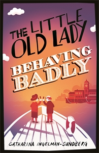The Little Old Lady Behaving Badly: Book 3