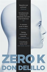 Don DeLillo: Zero K