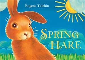 Eugene Yelchin: Spring Hare