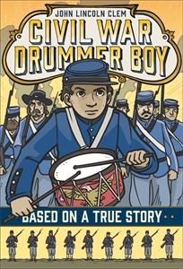 John Lincoln Clem: Civil War Drummer Boy