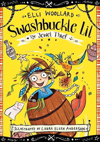 Elli Woollard: Swashbuckle Lil: The Secret Pirate
