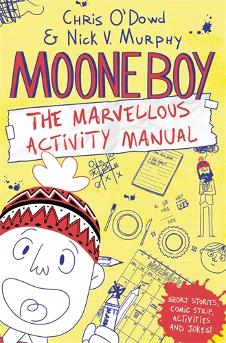Chris O'Dowd: Moone Boy and the Marvellous Activity Manual
