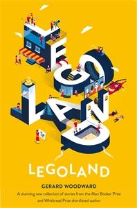 Gerard Woodward: Legoland