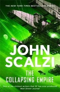 John Scalzi: The Collapsing Empire: Interdependency Book 1