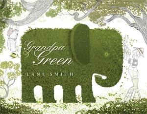 Lane Smith: Grandpa Green