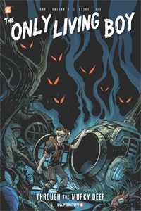 David Gallaher: Through the Murky Deep: The Only Living Boy #4