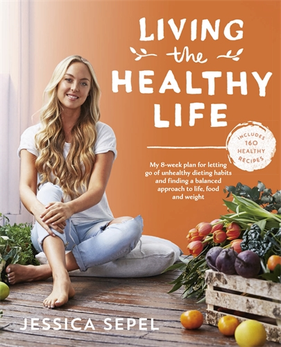 Jessica Sepel: Living the Healthy Life
