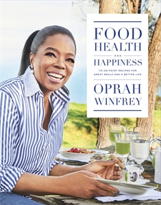 Oprah Winfrey: Food, Health and Happiness