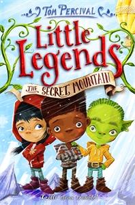 Tom Percival: The Secret Mountain: Little Legends 5