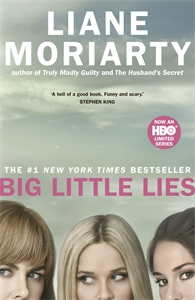 Liane Moriarty: Big Little Lies : TV Tie-In
