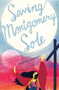 Mariko Tamaki: Saving Montgomery Sole