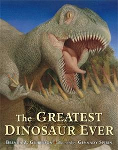 Brenda Z. Guiberson: The Greatest Dinosaur Ever