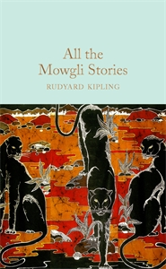 Rudyard Kipling: All the Mowgli Stories
