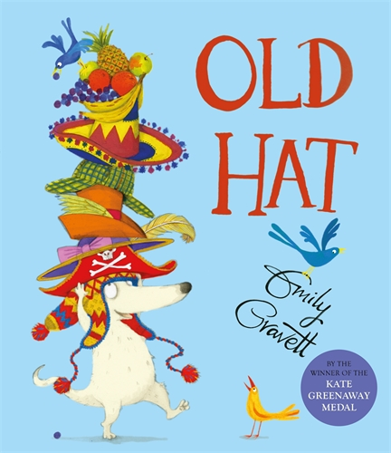Emily Gravett: Old Hat