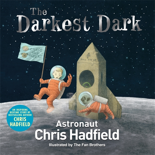 Darkest Dark by Chris Hadfield and Kate Fillion