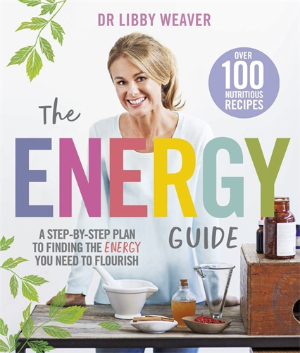 Libby Weaver: The Energy Guide