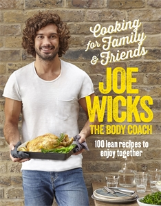 Joe Wicks: Cooking for Family and Friends